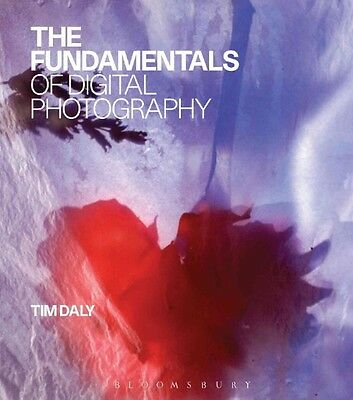 NEW The Fundamentals of Digital Photography by Tim Daly Paperback Book (English)