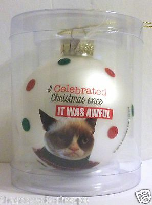 GRUMPY CAT I Celebrated Christmas Once IT WAS AWFUL CHRISTMAS ORNAMENT NEW