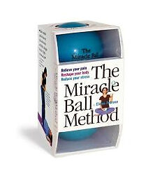 The Miracle Ball Method : Relieve Your Pain, Reshape Your Body, Reduce Your...