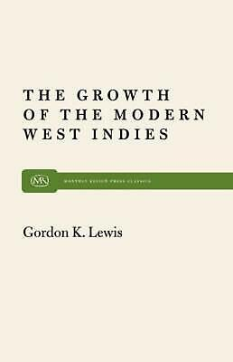 Growth of the Modern West Indies by Gordon K. Lewis (English) Paperback Book Fre