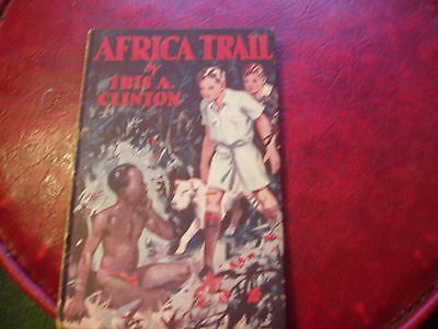 Africa Trail Or John Forrests Adventure - Iris A Clinton - Hb 1947