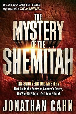 The Mystery of the Shemitah : The 3,000-Year-Old Mystery That Holds the...