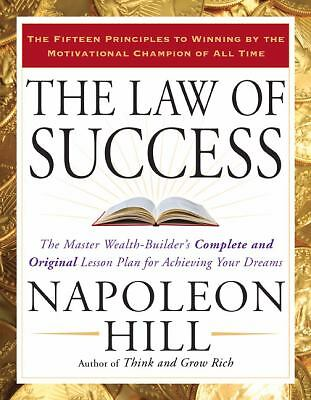 The Law of Success : The Master Wealth-Builder's Complete and Original Lesson...
