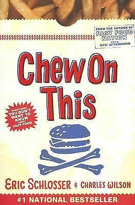 Chew on This : Everything You Don't Want to Know about Fast Food by Charles...