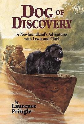 Dog of Discovery: A Newfoundland's Adventures with Lewis and Clark by Laurence P