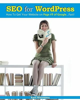 NEW Seo for Wordpress: How to Get Your Website on Page #1 of Google...Fast! by K