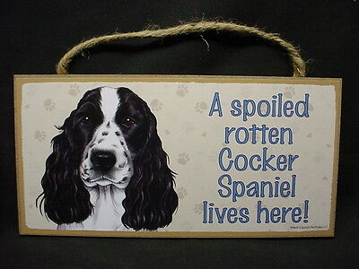 COCKER SPANIEL A Spoiled Rotten DOG wood SIGN wall PLAQUE Black & White puppy K9