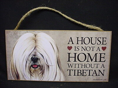 WHITE TIBETAN TERRIER A House Is Not A Home DOG wood SIGN wall PLAQUE puppy pup