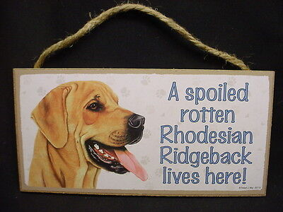 RHODESIAN RIDGEBACK A Spoiled Rotten DOG SIGN wood wooden WALL hanging PLAQUE