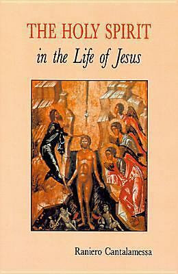 The Holy Spirit in the Life of Jesus : The Mystery of Christ's Baptism by...