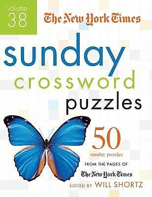 The New York Times Sunday Crossword Puzzles Volume 38 : 50 Sunday Puzzles...