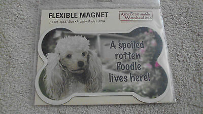 New A SPOILED ROTTEN POODLE  LIVES HERE Flexible Magnet MADE IN USA