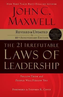 The 21 Irrefutable Laws of Leadership : Follow Them and People Will Follow...