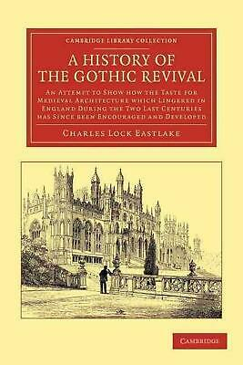 A History of the Gothic Revival by Charles Locke Eastlake Paperback Book (Englis