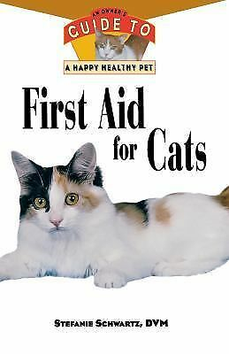 First Aid for Cats : An Owner's Guide to a Happy Healthy Pet 83 by Stefanie...