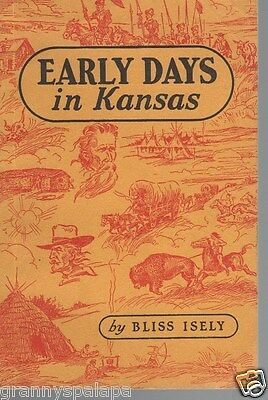 History-Early Days In Kansas-Bliss Isely-Gold Hunters-Homes-Texas Cattle-Indians