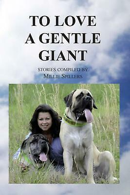 NEW To Love a Gentle Giant by Millie Spillers Paperback Book (English) Free Ship