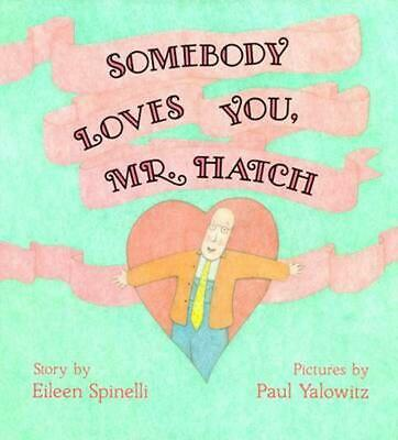 Somebody Loves You, Mr. Hatch by Eileen Spinelli Hardcover Book (English)