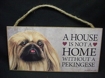 PEKINGESE A House Is Not A Home DOG PICTURE wood SIGN wall PLAQUE puppy Pekinese