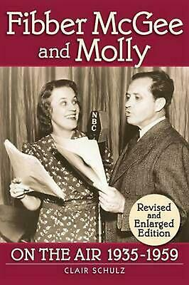 Fibber McGee and Molly: On the Air 1935-1959 - Revised and Enlarged Edition by C