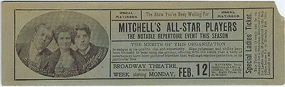 Ladies Ticket for Mitchell's All-Star Players, Broadway Theatre, Norwich,1906-07
