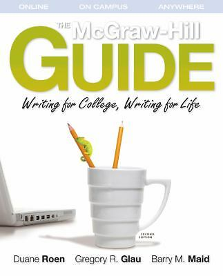 The McGraw-Hill Guide: Writing for College, Writing by Duane Roen
