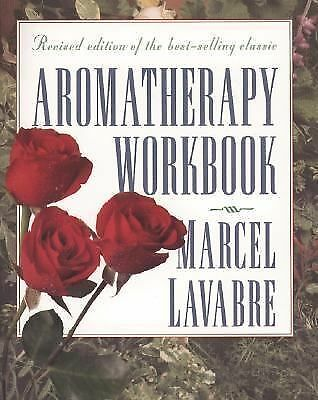 Aromatherapy Workbook, Lavabre, Marcel, Good Book