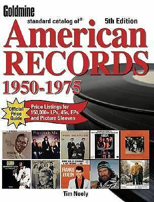 Goldmine Standard Catalog of American Records 1950-1975 by Tim Neely (2006,...