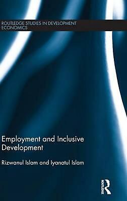 Employment and Inclusive Development by Rizwanul Islam (English) Hardcover Book