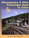 Chesapeake and Ohio Passenger Cars in Color by Harry Stegmaier (2001, Hardcover)