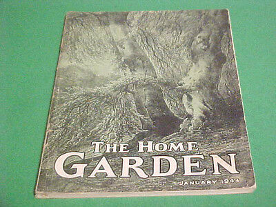 JANUARY 1943 VOL 1 NO. 1 THE HOME GARDEN MAGAZINE TREES FLOWERS GARDENS LAWNS++