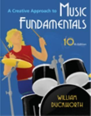 A Creative Approach to Music Fundamentals by William Duckworth, 10th Edition
