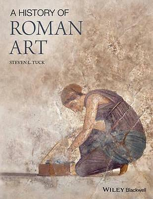 NEW A History Of Roman Art by Steven L. Tuck BOOK (Paperback)