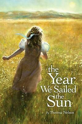 The Year We Sailed the Sun by Theresa Nelson (English) Hardcover Book Free Shipp
