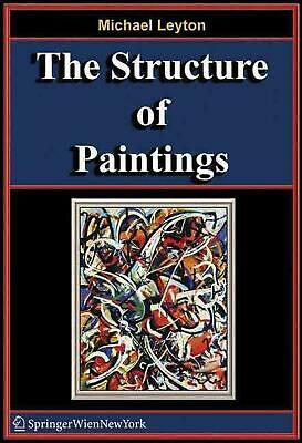 NEW The Structure of Paintings by Michael Leyton Paperback Book (English) Free S