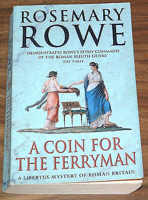 ROSEMARY ROWE A Coin For The Ferryman LIBERTUS OF ROMAN BRITAIN VG 1st ptg UK ed