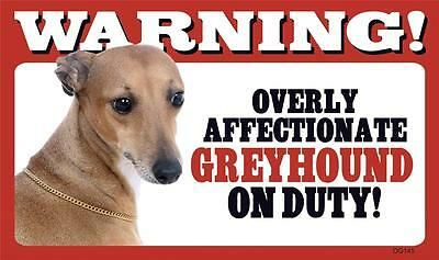 "Warning Overly Affectionate Greyhound On Duty Wall Sign 5"" x 8"" Dog Puppy Pup"
