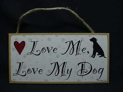 LOVE ME LOVE MY DOG wood SIGN Indoor HANGING WALL PLAQUE black puppy red heart