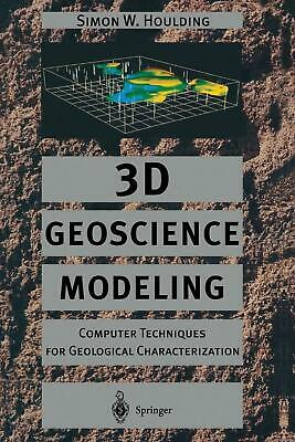 3D Geoscience Modeling: Computer Techniques for Geological Characterization by S
