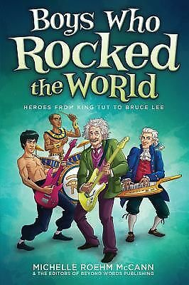 Boys Who Rocked the World : Heroes from King Tut to Bruce Lee by Michelle...