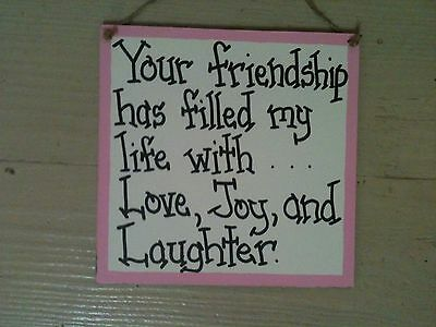 Your friendship has filled my life with Love, Joy & Laughter friend sign pink