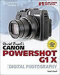 David Busch's Canon PowerShot G1 X Guide to Digital Photography by David D....
