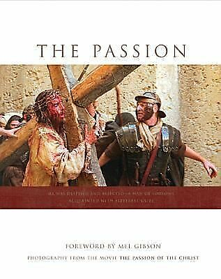 """The Passion: Photography from the Movie """"The Passion of the Christ"""", Mel Gibson,"""