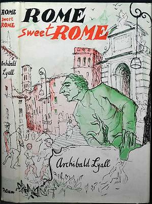 ROME SWEET ROME, ARCHIBALD LYALL Vintage Guide/Travel Writing Italy Roma