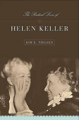 The Radical Lives of Helen Keller by Kim Nielsen (English) Paperback Book Free S