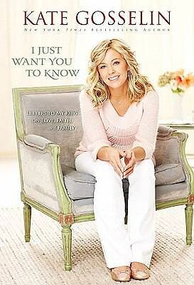 I JUST WANT YOU TO KNOW by KATE GOSSELIN (2010) HB/DJ GREAT CONDITION LOW SHIP
