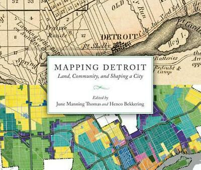 Mapping Detroit: Land, Community, and Shaping a City by June Manning Thomas (Eng
