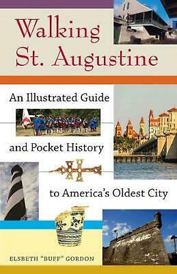 Walking St. Augustine: An Illustrated Guide and Pocket History to America's Olde