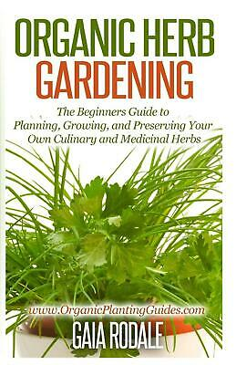 Organic Herb Gardening: The Beginners Guide to Planning, Growing, and Preserving