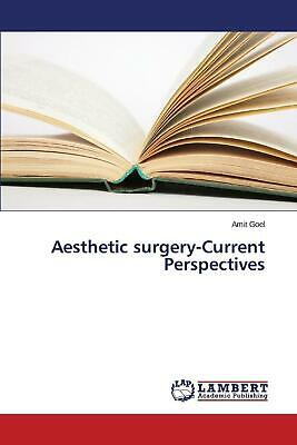 Aesthetic Surgery-Current Perspectives by Goel Amit (English) Paperback Book Fre